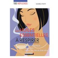 100 réflexes : les huiles essentielles à respirer